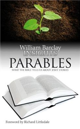 Parables: What the Bible Tells Us About Jesus\' Stories