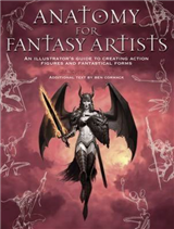 Anatomy for Fantasy Artists: An Illustrator\'s Guide to Creating Action Figures and Fantastical Forms