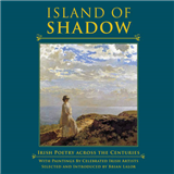 Island of Shadow: Irish Poetry Across the Centuries