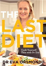 The Last Diet: Cook Yourself Thin with Dr. Eva