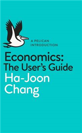 Economics: The User\'s Guide: A Pelican Introduction