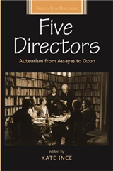Five Directors: Auteurism from Assayas to Ozon