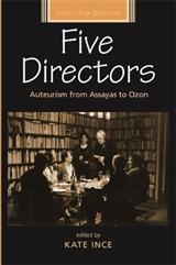 Five Directors: Auteurism from Assayas to Ozon
