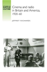 Cinema and Radio in Britain and America, 1920-60