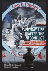 Everyday Life After the Irish Conflict: The Impact of Devolution and Cross-Border Cooperation