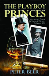 Playboy Princes: The Early Years of Edward VII and Edward VIII