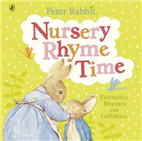 Peter Rabbit: Nursery Rhyme Time: Favourite Rhymes and Lullabies to Share