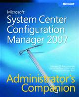 Microsoft System Center Configuration Manager 2007 Administrator\'s Companion