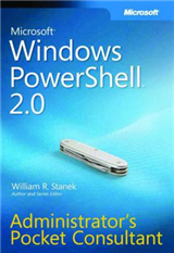 Windows PowerShell 2.0 Administrator\'s Pocket Consultant