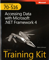 Accessing Data with Microsoft (R) .NET Framework 4: MCTS Self-Paced Training Kit (Exam 70-516)