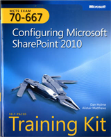 Configuring Microsoft (R) SharePoint (R) 2010: MCTS Self-Paced Training Kit (Exam 70-667)
