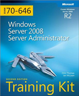 Windows Server (R) 2008 Server Administrator (2nd Edition): MCITP Self-Paced Training Kit (Exam 70-646)