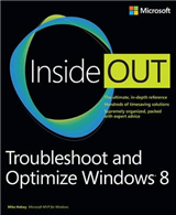 Troubleshoot and Optimize Windows 8 Inside Out: The Ultimate, in-Depth Troubleshooting and Optimizing Reference