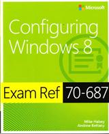Configuring Windows (R) 8: Exam Ref 70-687