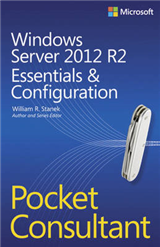 Windows Server 2012 R2 Pocket Consultant Volume 1