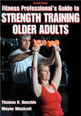 Fitness Professional\'s Guide to Strength Training Older Adults-2nd Edition