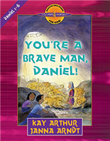 You\'re a Brave Man, Daniel!: Daniel 1-6