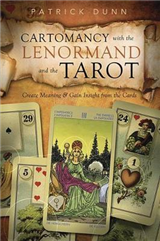 Cartomancy with the Lenormand and the Tarot: Create Meaning and Gain Insight from the Cards