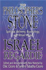 The Philosopher\'s Stone: Spiritual Alchemy, Psychology, and Ritual Magic