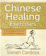 Chinese Healing Exercises: A Personalized Practice for Health and Longevity