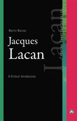 Jacques Lacan: A Critical Introduction