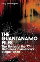 The Guantanamo Files: The Stories of the 774 Detainees in America\'s Illegal Prison