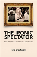 Ironic Spectator - Solidarity in the Age of Post-humanitar