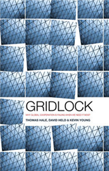 Gridlock: Why Global Cooperation is Failing when We Need It Most