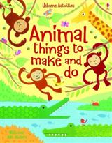 Animal Things to Make and Do