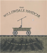 The Willowdale Handcar: or, the Return of the Black Doll