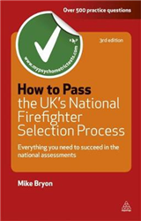 How to Pass the UK\'s National Firefighter Selection Process: Everything You Need to Succeed in the National Assessments