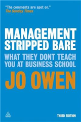 Management Stripped Bare: What They Don\'t Teach You at Business School