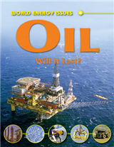 World Energy Issues: Oil - Will It Last?