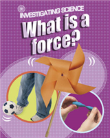 Investigating Science: What Is A Force?