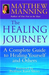 The Healing Journey: A Complete Guide to Healing Yourself and Others