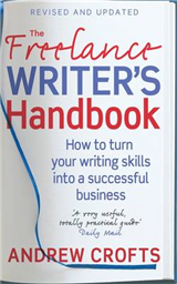 The Freelance Writer\'s Handbook: How to turn your writing skills into a successful business