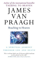Reaching To Heaven: A spiritual journey through life and death