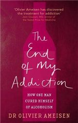 The End Of My Addiction: How one man cured himself of alcoholism