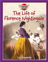 Beginning History: The Life Of Florence Nightingale
