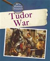 Be a History Detective: A Tudor War