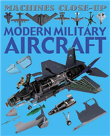 Machines Close-up: Modern Military Aircraft