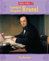 Who Was: Isambard Kingdom Brunel?