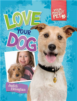 Your Perfect Pet: Love Your Dog