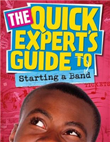 Quick Expert\'s Guide: Starting a Band