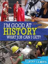 I\'m Good At History, What Job Can I Get?