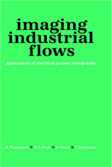 Imaging Industrial Flows: Applications of Electrical Process Tomography