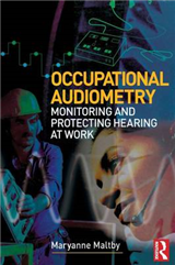 Occupational Audiometry: Monitoring and Protecting Hearing at Work
