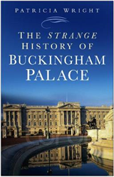 The Strange History of Buckingham Palace