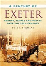 A Century of Exeter: Events, People and Places Over the 20th Century