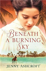 Beneath a Burning Sky: A thrilling mystery. An epic love story.